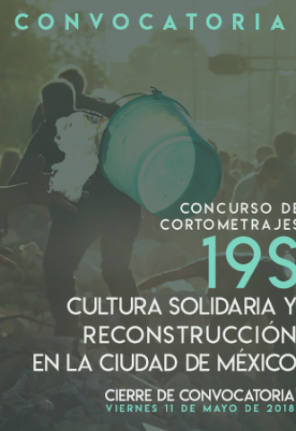 """Concurso de Cortometrajes con la temática """"19s Cultura Solidaria y Reconstrucción en la Ciudad de México"""""""