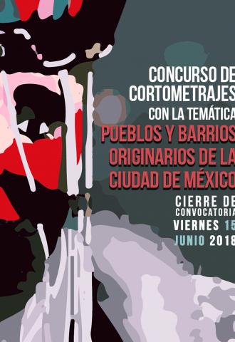 Concurso de cortometrajes con la temática: Pueblos y Barrios originarios de la Ciudad de México