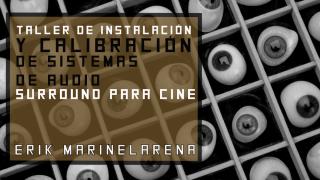 Taller :: Instalación y Calibración de sistemas de Audio Surround para Cine
